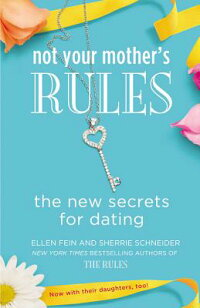 NotYourMother'sRules:TheNewSecretsforDating[EllenFein]