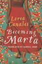 Becoming Marta [ Lorea Canales ]