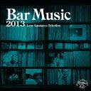 Bar Music 2013 [ (V.A.) ]