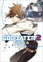 GOD EATER 2(6) (電撃コミックスNEXT) [...