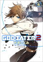 GOD EATER 2(6) [ 片桐 いくみ ]