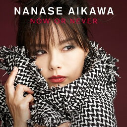 NOW OR NEVER (CD+DVD) [ <strong>相川七瀬</strong> ]
