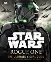 Star Wars: Rogue One: The Ultimate Visual Guide [ Pablo Hidalgo ]
