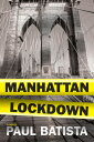 Manhattan Lockdown MANHATTAN LOCKDOWN
