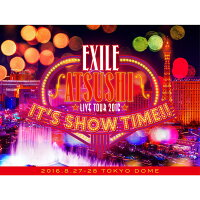 "EXILE ATSUSHI LIVE TOUR 2016 ""IT'S SHOW TIME!!"" 豪華盤(スマプラ対応)"