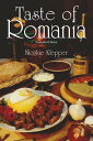 Taste of Romania: Its Cookery and Glimpses of Its History, Folklore, Art, Literature, and Poetry TASTE OF ROMANIA EXPANDED/E [ Nicolae Klepper ]