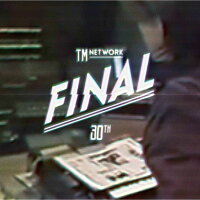 TM NETWORK 30th FINAL 【初回生産限定】 【Blu-ray】