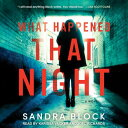 What Happened That Night WHAT HAPPENED THAT NIGHT M [ Sandra Block ]