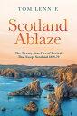 Scotland Ablaze: The Twenty-Year Fire of Revival That Swept Scotland 1858 - 79 SCOTLAND ABLAZE REV/E [ Tom Lennie ]