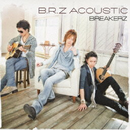 B.R.Z ACOUSTIC [ <strong>BREAKERZ</strong> ]