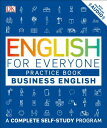 English for Everyone: Business English, Practice Book ENGLISH FOR EVERYONE BUSINESS (English for Everyone) DK