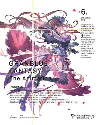 GRANBLUE FANTASY The Animation 6(完全生産限定版) [ 東山奈央 ]