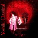 YOSHIKI CLASSICAL [ Yoshiki ]