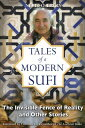 Tales of a Modern Sufi: The Invisible Fence of Reality and Other Stories TALES OF A MODERN SUFI ORIGINA [ Nevit O. Ergin ]