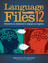 Language Files: Materials for an Introduction to Language and Linguistics LANGUAGE FILES 12/E