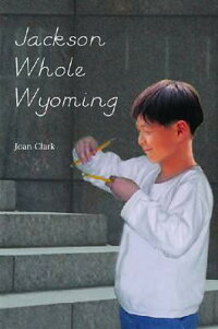 Jackson whole wyoming joan clark 9781931282727 for Jackson wy alloggio cabine