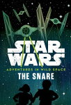 Star Wars: Adventures in Wild Space: The Snare SW ADV IN WILD SPACE THE SNARE (Adventures in Wild Space) [ Cavan Scott ]