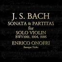 器樂曲 - J.S.バッハ:無伴奏ヴァイオリンのためのソナタとパルティータ [ エンリコ・オノフリ ]