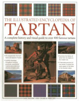 The Illustrated Encyclopedia of Tartan: A Complete History and Visual Guide to Over 400 Famous Tarta