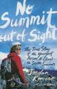 No Summit Out of Sight: The True Story of the Youngest Person to Climb the Seven Summits NO SUMMIT OUT OF SIGHT R/E