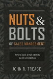 Nuts and Bolts of Sales Management: How to Build a High Velocity Sales Organization [ John Treace ]