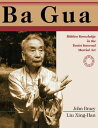 Ba Gua: Hidden Knowledge in the Taoist Internal Martial Art [ Liu Xing-Han ]