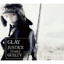 JUSTICE from GUILTY(CD DVD) GLAY