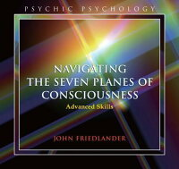 NavigatingtheSevenPlanesofConsciousness:AdvancedSkills