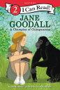 Jane Goodall: A Champion of Chimpanzees JANE GOODALL A CHAMPION OF CHI (I Can Read Level 2)