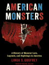 American Monsters: A History of Monster Lore, Legends, and Sightings in America