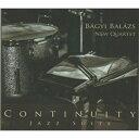 【輸入盤】Continuity Jazz Suite [ Bagyi Balazs ]