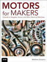 Motors for Makers: A Guide to Steppers, Servos, and Other Electrical Machines MOTORS FOR MAKERS Matthew Scarpino