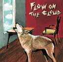 FLOW ON THE CLOUD (初回限定盤 CD+DVD) [ 真心ブラザーズ ]