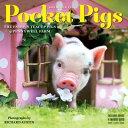 Pocket Pigs Mini Wall Calendar 2019: The Famous Teacup Pigs of Pennywell Farm PCKT PIGS MINI WALL CAL 2019 [ Workman Publishin..