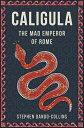 Caligula: The Mad Emperor of Rome CALIGULA