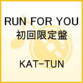 RUN FOR YOU(初回限定盤)