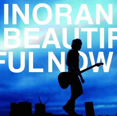 Beautiful Now [ INORAN ]