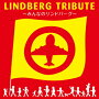 LINDBERG TRIBUTE~�ߤ�ʤΥ��ɥС��� (�������� CD��DVD)