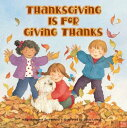 Thanksgiving Is for Giving Thanks! THANKSGIVING IS FOR GIVING THA (Reading Railroad Books)