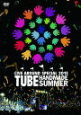 TUBE LIVE AROUND SPECIAL 2013 HANDMADE SUMMER ...