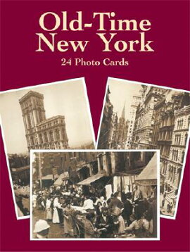 OLD-TIME NEW YORK:24 PHOTO CARDS