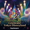 東京ディズニーランド Celebrate! Tokyo Disneyland [ (V.A.) ]