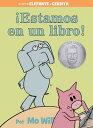 estamos En Un Libro (Spanish Edition) SPA-ESTAMOS EN UN LIBRO (SPANI (Elephant and Piggie Book) Mo Willems