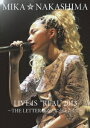 """MIKA NAKASHIMA LIVE IS """"REAL"""" 2013 〜THE LETTER あなたに伝えたくて〜 [ 中島美嘉 ]"""