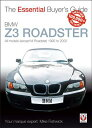 BMW Z3 Roadster: All Models (Except M Roadster) 1995 to 2002 BMW Z3 ROADSTER (Essential Buyer's Guide) [ James Michael Fishw..