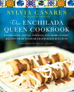 The Enchilada Queen Cookbook: Enchiladas, Fajitas, Tamales, and More Classic Recipes from Texas-Mexi