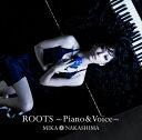 ROOTS?Piano & Voice? (初回限定盤 CD+DVD) [ 中島美嘉 ]