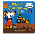 Maisy's Construction Site: Push, Slide, and Play! MAISYS CONSTRUCTION SITE (Maisy)