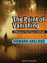 The Point of Vanishing: A Memoir of Two Years in Solitude POINT OF VANISHING M