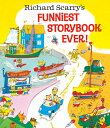 Richard Scarry's Funniest Storybook Ever! RICHARD SCARRYS FUNNIEST STORY [ Richard Scarry ]